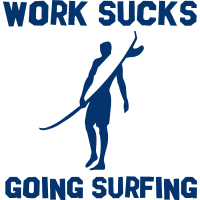 Work Sucks Going Surfing